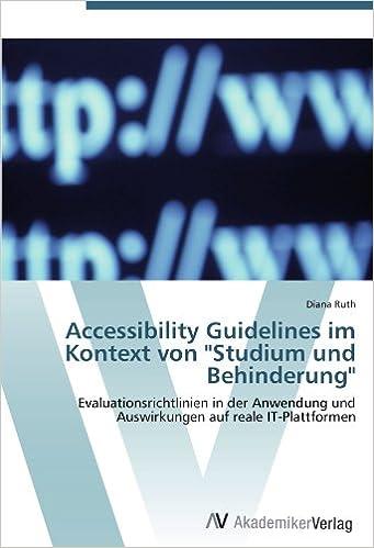Accessibility Guidelines im Kontext von 'Studium und Behinderung': Evaluationsrichtlinien in der Anwendung und Auswirkungen auf reale IT-Plattformen