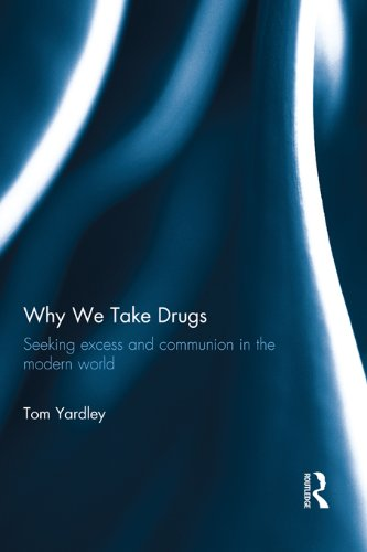 Why We Take Drugs: Seeking Excess and Communion in the Modern (Communion Pop)