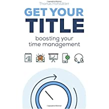 Get Your Title: Boosting your time management