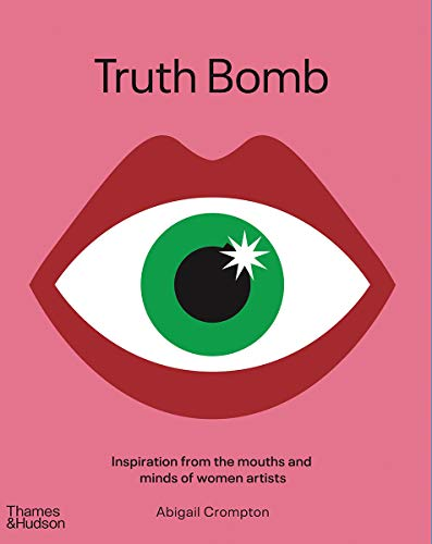 Book Cover: Truth Bomb: Inspiration from the Mouths and Minds of Women Artists
