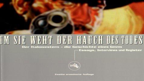 Um sie weht der Hauch des Todes.Der Italowestern - die Geschichte eines Genres. Essays, Interviews und Register Taschenbuch – 1. Juli 1999 Georg Seesslen Hans Schifferle Hans-Christoph Blumenberg Schnitt Verlag