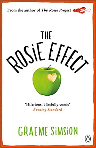 The Rosie Effect (The Rosie Project Series): Amazon.co.uk: Simsion ...