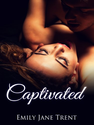 Was $3.99, Now 99 Cents For Kindle Nation Daily Readers – Emily Jane Trent's Captivated: 1 (Adam & Ella)  *Plus Don't Miss Today's Kindle Daily Deals!