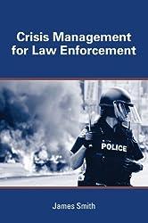 Crisis Management for Law Enforcement
