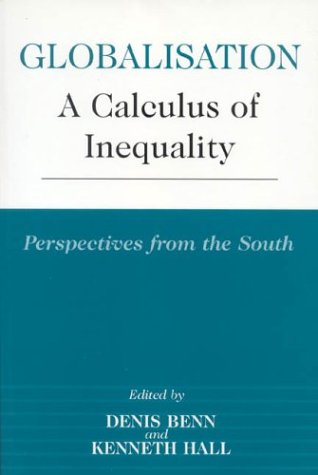 Globalisation: A Calculus of Inequality, Perspectives from the South