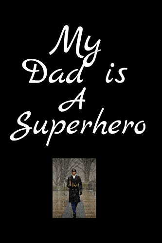 My Dad Is A SuperHero: Fathers Day Themed Journal - Suitable For Gift Item For All Fathers - Write Down Your Thoughts, Ideas, Parenting Skills, Motivation Etc.