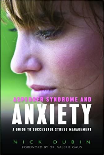 Amazon asperger syndrome and anxiety a guide to successful amazon asperger syndrome and anxiety a guide to successful stress management ebook nick dubin kindle store fandeluxe Images