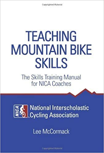Bücher zum kostenlosen Online-Download Teaching Mountain Bike Skills: The Skills Training Manual for NICA Coaches by McCormack, Lee (2011) Paperback DJVU