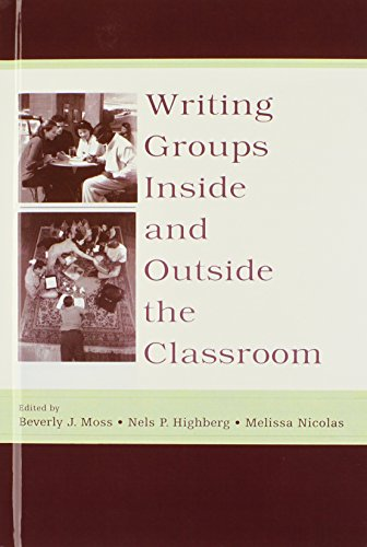 Writing Groups Inside and Outside the Classroom (International Writing Centers Association (IWCA) Press Series)