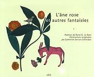 L'âne rose et autres fantaisies par René Georges Le Bars