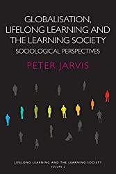 Lifelong Learning and the Learning Society Complete Trilogy Set: Globalization, Lifelong Learning and the Learning Society: Sociological Perspectives (Volume 2)