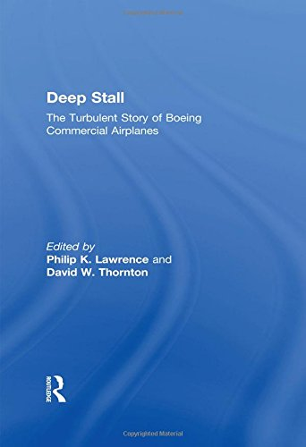 Deep Stall: The Turbulent Story of Boeing Commercial (Boeing Commercial Airplanes)