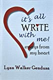 img - for It's All Write with ME! Essays from my heart book / textbook / text book
