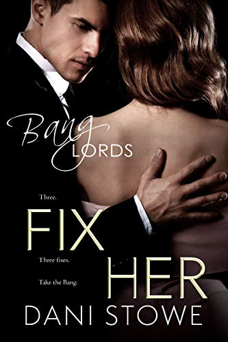 Fix Her (Bang Lords Book 3) by [Stowe, Dani]
