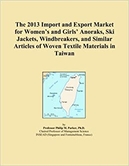Book The 2013 Import and Export Market for Women's and Girls' Anoraks, Ski Jackets, Windbreakers, and Similar Articles of Woven Textile Materials in Taiwan