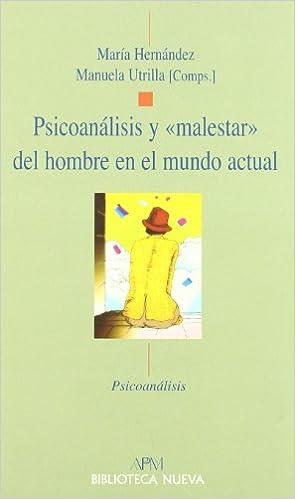 Psicoanálisis y «malestar» del hombre en el mundo actual Psicoanálisis: Biblioteca Nueva/APM: Amazon.es: Vv.Aa.: Libros