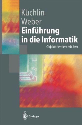 Einf Hrung in Die Informatik: Objektorientiert Mit Java (Springer-Lehrbuch)