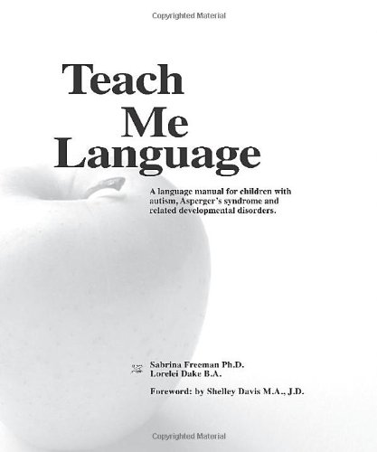 Teach Me Language: A Language Manual for children with autism, Asperger's syndrome and related developmental disorders.
