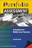 Portfolio Assessment : A Handbook for Middle Level Teachers, Lustig, Keith, 156090111X