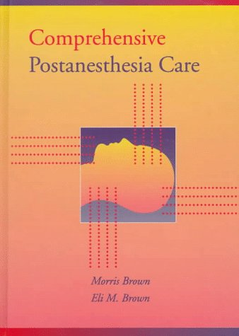Comprehensive Postanesthesia Care by Brand: Williams n Wilkins