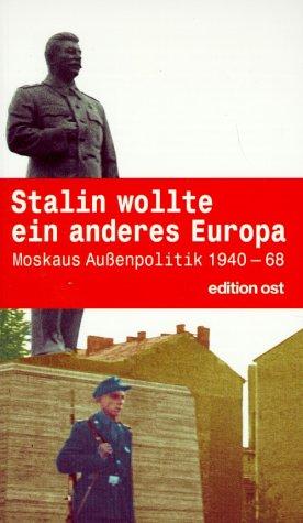 Stalin wollte ein anderes Europa