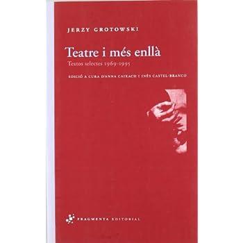 Teatre i més enllà: Textos selectes 1969-1995 (Assaig)