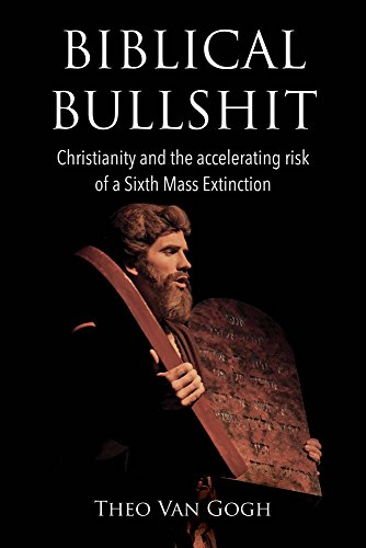 Biblical Bullshit: Christianity and the Accelerating Risk of a Sixth Mass Extinction