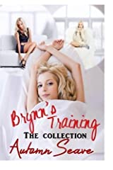 Brynn's Training - The Collection by Autumn Seave (2014-08-06) Paperback