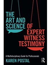 The Art and Science of Expert Witness Testimony: A Multidisciplinary Guide for Professionals
