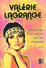 Mémoires d'un temps où l'on s'aimait par Lagrange