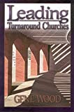 Leading turnaround churches resource Kit, Wood, Gene, 1889638293