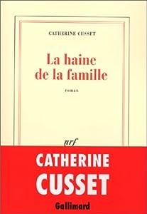 vignette de 'La Haine de la famille (Catherine Cusset)'