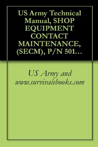 us-army-technical-manual-shop-equipment-contact-maintenance-secm-p-n-50154-001-nsn-4940-01-442-2734-