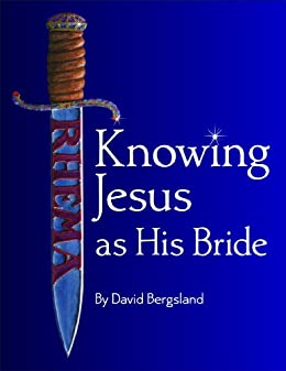 Knowing Jesus as His Bride (Advanced Discipleship Book 1) by [Bergsland, David]