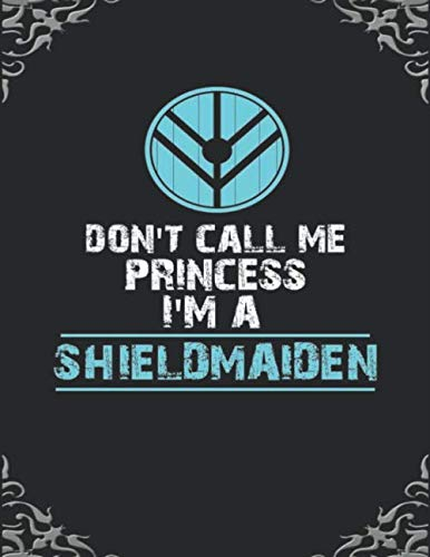 Call Me Princess (Don't Call Me Princess I'm A Shieldmaiden: 8.5 x 11 120 Page Grimoire | Personal Book of Shadows | Pagan Wiccan Occult)