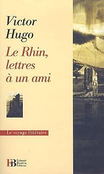 Le Rhin Lettres à Un Ami Victor Hugo Babelio