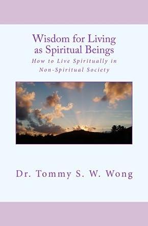 Wisdom for Living as Spiritual Beings