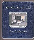 Our Own Snug Fireside, Jane C. Nylander, 0394549848