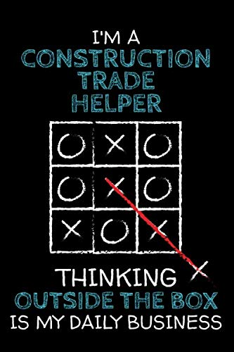 I'm a CONSTRUCTION TRADE HELPER: Thinking Outside The Box - Blank Dotted Job Customized Notebook. Funny Profession Accessories. Office Supplies, Work ... Retirement, Birthday & Christmas Gift.