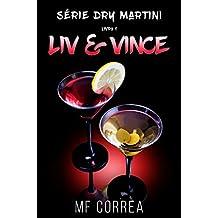 Liv & Vince (Série Dry Martini Livro 1)