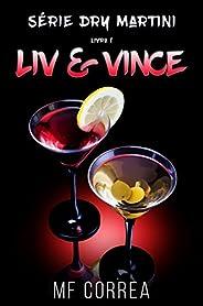 Liv & Vince (Série Dry Martini Livr