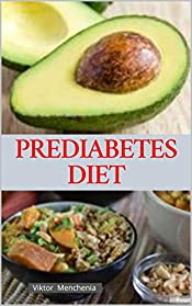 Prediabetes Diet: A Simple Guide to Getting Healthy and Reversing