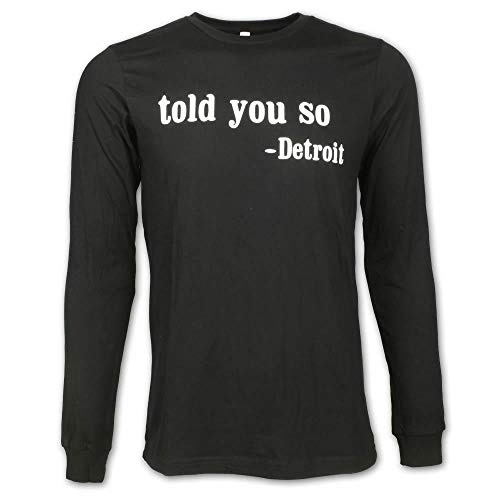 - Detroit Scroll Told You So Long Sleeve T-Shirt, Black, Large