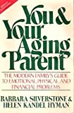 You and Your Aging Parent, Barbara Silverstone and Helen K. Hyman, 0394749480