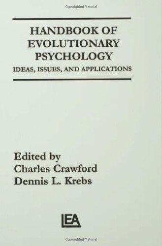 Handbook of Evolutionary Psychology: Ideas, Issues, and Applications