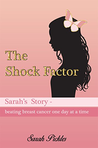 The Shock Factor: Sarah's story - beating breast cancer one day at a time