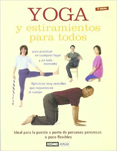 Yoga y estiramientos para todos/ Yoga and Stretching for ...