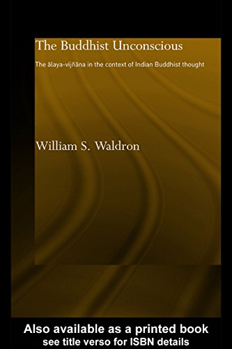 The Buddhist Unconscious: The Alaya-vijñana in the context of Indian  Buddhist Thought (Routledge Critical Studies in Buddhism)