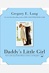 Daddy's Little Girl: Stories of the Special Bond Between Fathers and Daughters Hardcover