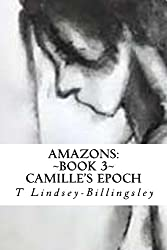 Amazons (Book 3): Camille's Epoch (Alien Monologues' Series)
